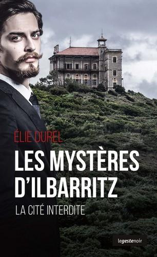 Les mysteres d'Ilbarritz ; la cité interdite