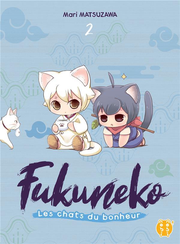 Fukuneko, les chats du bonheur t.2