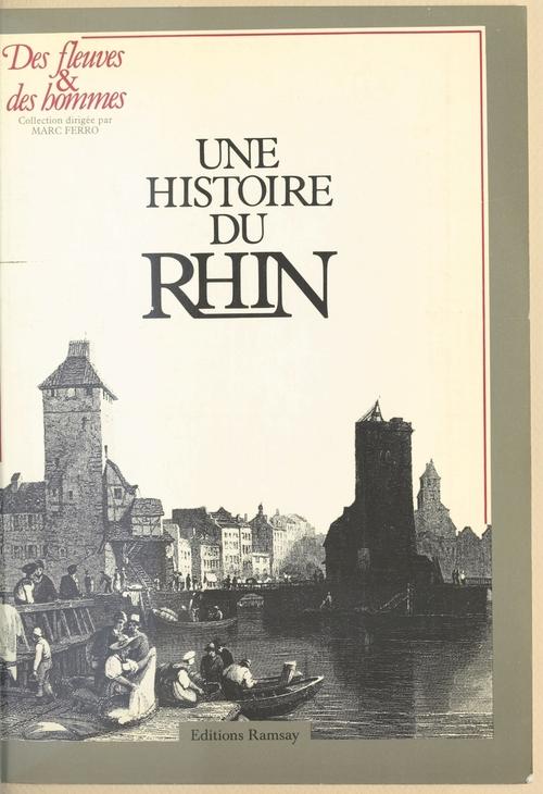 Une histoire du Rhin  - Marc Ferro  - Pierre Ayçoberry