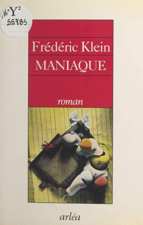 Maniaque  - Frédéric Klein