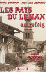 Les Pays du Léman autrefois  - Michel Germain - Jean-Louis Hébrard