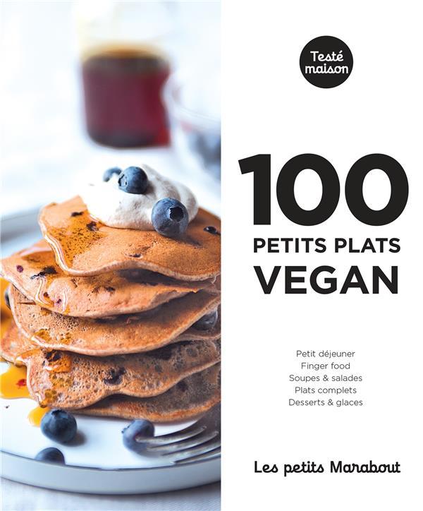 Les petits Marabout ; 100 petits plats vegan
