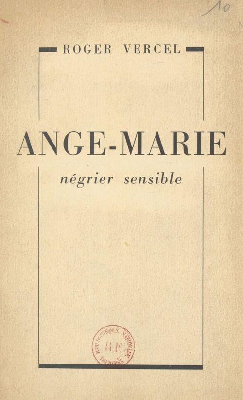 Ange-Marie, négrier sensible  - Roger Vercel