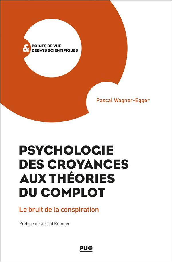 Psychologie des croyances aux théories des complots ; le bruit de la conspiration