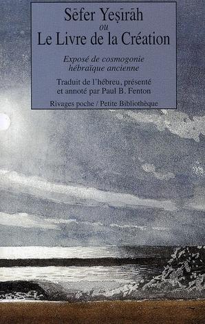 Sefer Yesirah ou le livre de la création ; exposé de cosmologie hébraïque ancienne