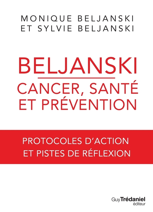 Anti cancer ; protocoles d'action et prévention