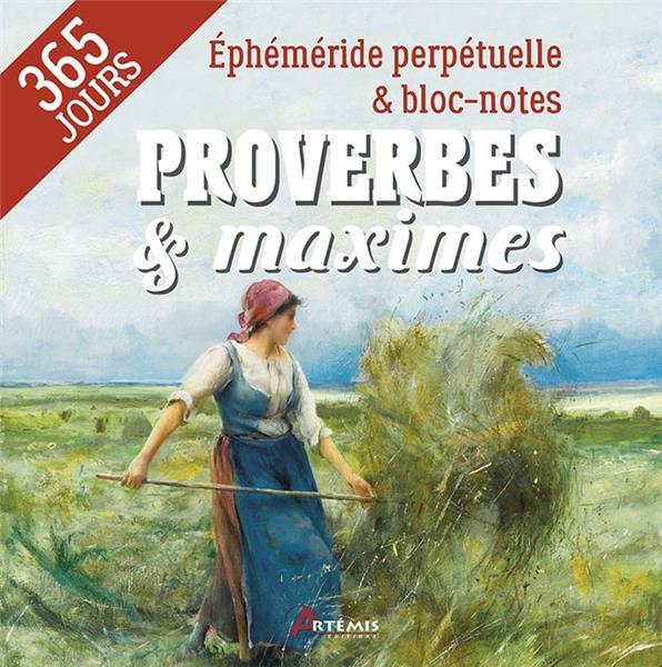 PROVERBES et MAXIMES  -  EPHEMERIDE