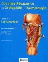 Chirurgie Reparatrice En Orthopedie Traumatologie T.1 ; Les Lambeaux