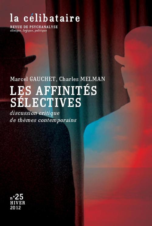 LA CELIBATAIRE ; les affinités sélectives ; discussion critique de thèmes contemporains