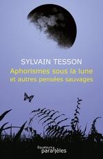 Vente Livre Numérique : Aphorismes sous la lune et autres pensées sauvages  - Sylvain Tesson