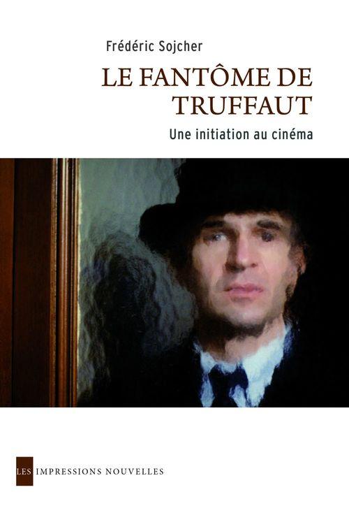 Le fantôme de Truffaut ; une initiation au cinéma
