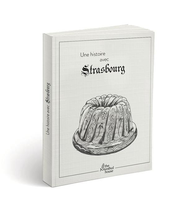 Une histoire avec Strasbourg ; kougelhopf