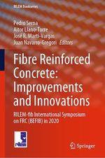 Fibre Reinforced Concrete: Improvements and Innovations  - Jose R. Marti-Vargas - Aitor Llano-Torre - Pedro Serna - Juan Navarro-Gregori
