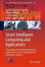 Smart Intelligent Computing and Applications  - Suresh Chandra Satapathy - Siba K. Udgata - Vikrant Bhateja - J. R. Mohanty