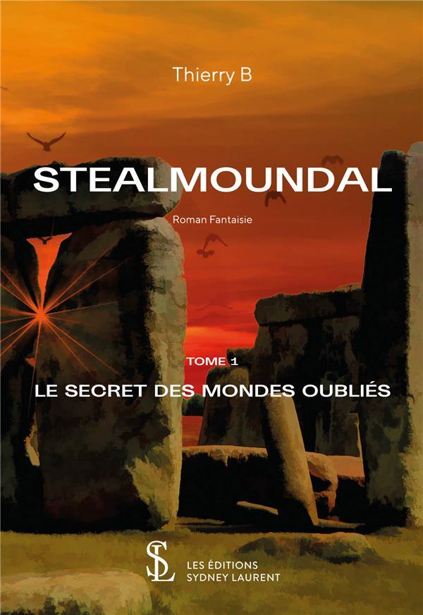 Stealmoundal t.1 ; le secret des mondes oubliés