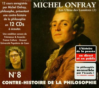 Contre-Histoire De La Philosophie T.8 ; Les Ultras Des Lumieres T.2 ; De Helvetius A Sade