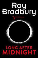 Vente Livre Numérique : Long After Midnight  - Ray Bradbury