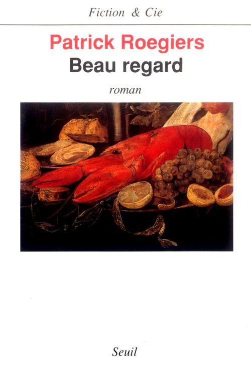 Beau Regard  - Patrick Roegiers