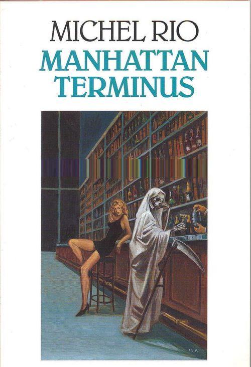 Manhattan Terminus  - Michel Rio