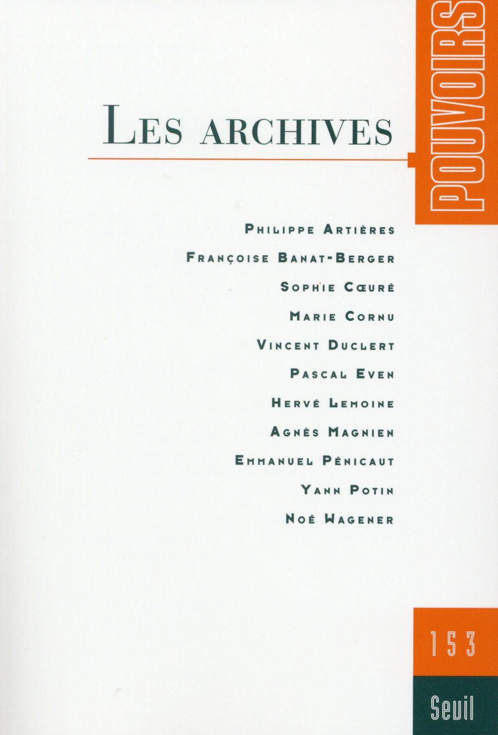 Revue pouvoirs t.153; les archives