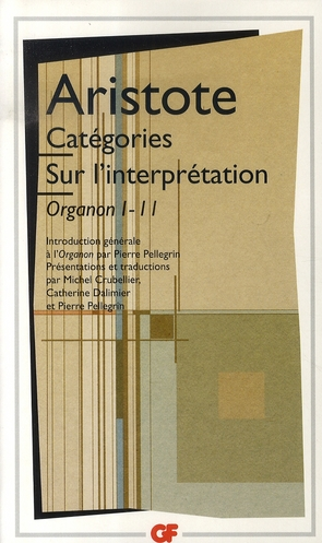 CATEGORIES - SUR L'INTERPRETATION - ORGANON I - II