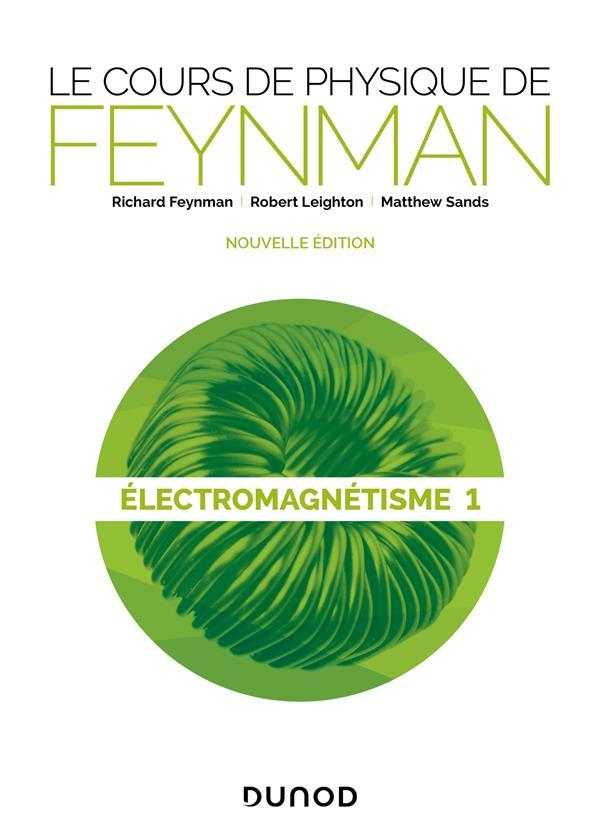 Le cours de physique de Feynman ; électromagnetisme t.1