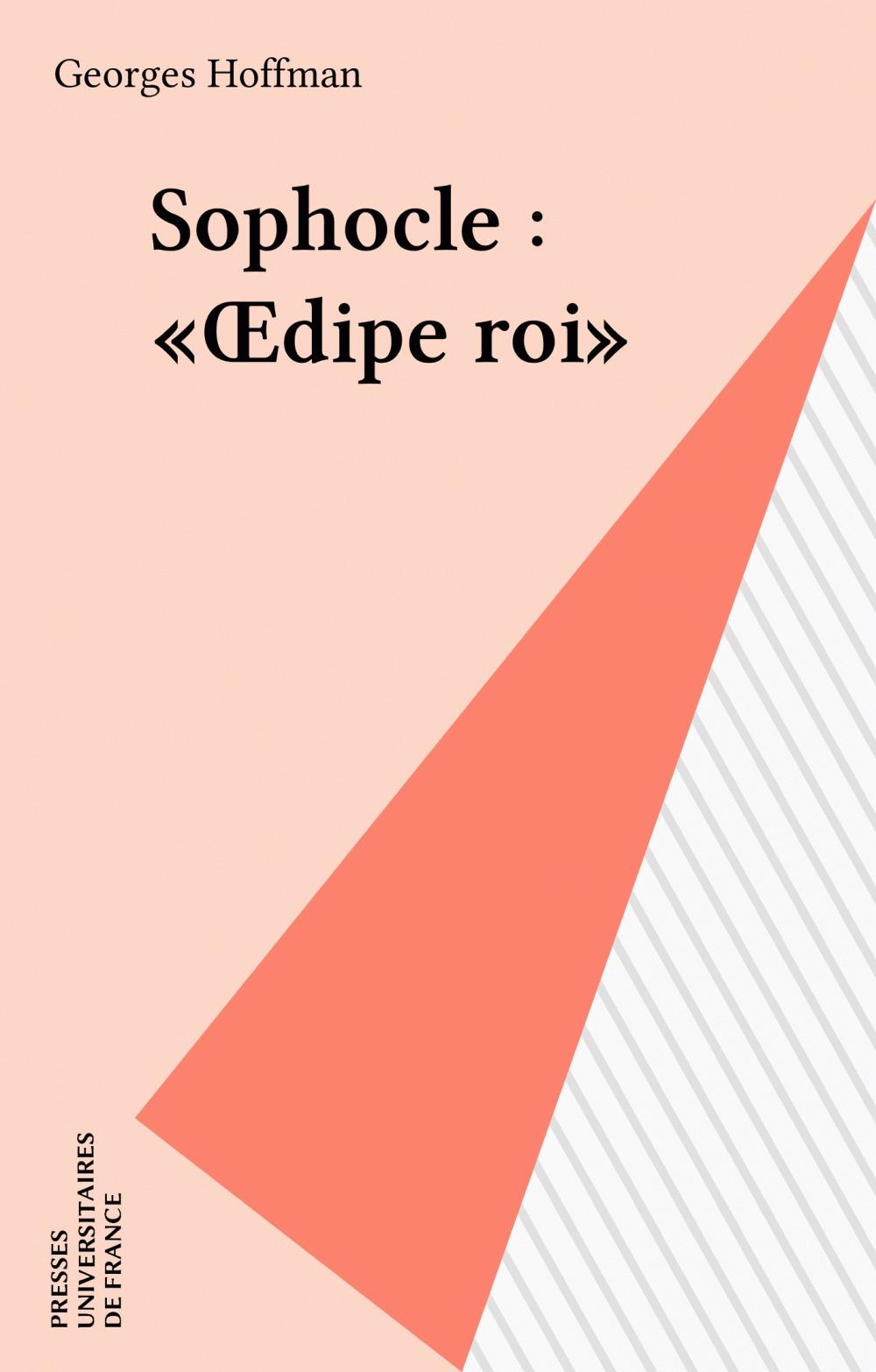 Sophocle : «OEdipe roi»  - Georges Hoffmann  - Georges Hoffman
