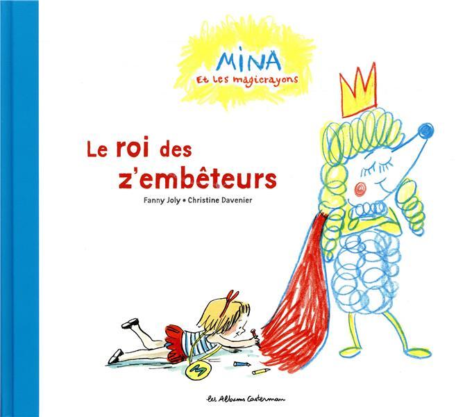 le roi des z'embeteurs - mina et les magicrayons - t2