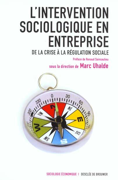 L'Intervention Sociologique En Entreprise - De La Crise A La Regulation Sociale