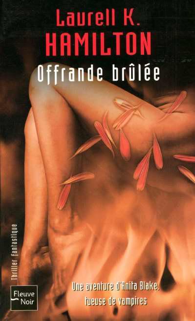 Anita Blake T.7 ; offrande brûlée