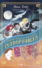 La fabuleuse histoire de cinq orphelins inadoptables t.1