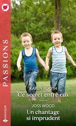 Vente Livre Numérique : Ce secret entre eux - Un chantage si imprudent  - Joss Wood - Karen Booth