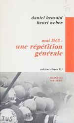 Vente Livre Numérique : Mai 1968 : une répétition générale  - Daniel Bensaid - Henri Weber