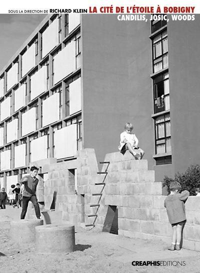 La cité de l'étoile à Bobigny ; Candilis, Josic, Woods ; un modèle de logement social