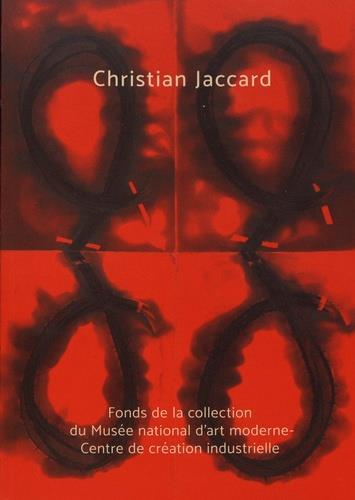 Christian Jaccard ; fonds de la collection du mnam au Centre Pompidou