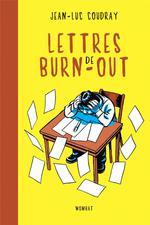 Couverture de Lettres De Burn-Out - L'Art Delicat De Jeter L Eponge