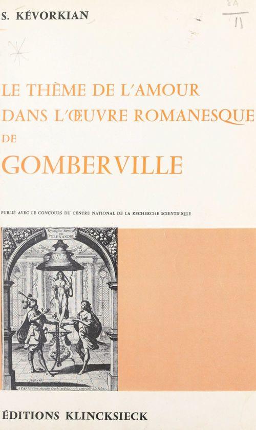 Le thème de l'amour dans l'oeuvre romanesque de Gomberville