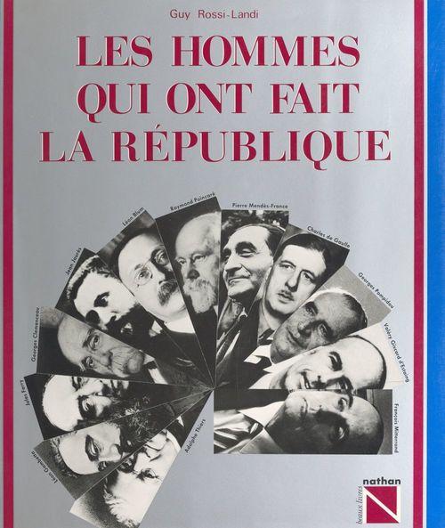 Les hommes qui ont fait la République