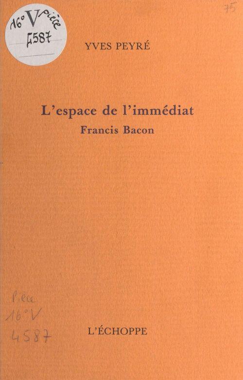 L'Espace de l'immédiat, Francis Bacon
