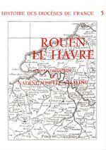 Histoire des diocèses de France - Le diocèse de Rouen - Le Havre
