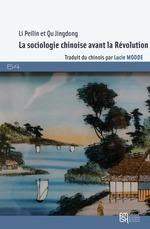 La sociologie chinoise avant la revolution. une introduction  - Qu Jingdong - Jingdong Peilin Li - Li Peilin