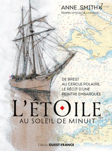 L'Etoile au soleil de minuit ; de Brest au cercle polaire le récit d'une peintre embarquée