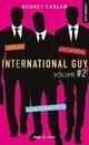 International guy ; INTEGRALE VOL.2 ; T.4 A T.6  - Audrey Carlan  - Joelle Dreidemy