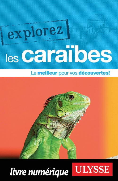EXPLOREZ T.2017 ; les Caraïbes (édition 2017)