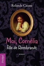 Vente Livre Numérique : Moi Cornélia, fille de Rembrandt  - Rolande Causse