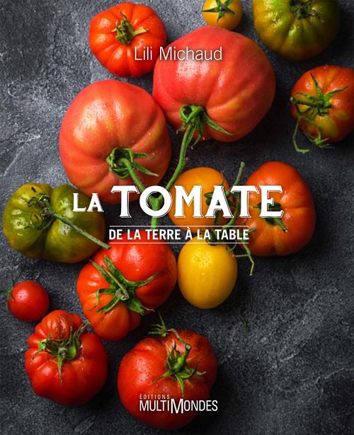 La tomate ; de la terre à la table