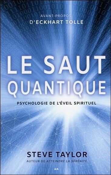 Le saut quantique ; psychologie de l'éveil spirituel