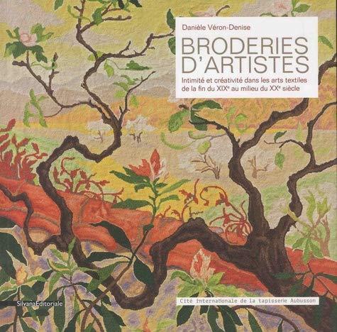 Broderies d'artistes ; intimité et créativité dans les arts textiles de la fin du XIXe au milieu du XXe siècle