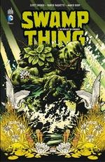 Swamp Thing - Tome 1 - De sève et de cendres  - Yannick Paquette - Marco Rudy - Scott Snyder