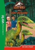 Jurassic world, la colo du crétacé 06 - Une lueur d'espoir  - Universal Studios - Collectif